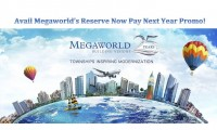 Reserve Now Pay Next Year Promo of Megaworld